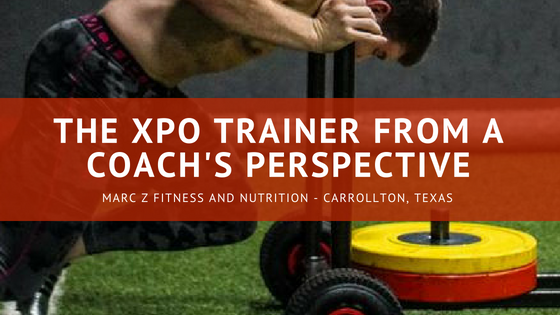 The XPO Trainer from a Coach's Perspective- Marc Z Fitness and Nutrition