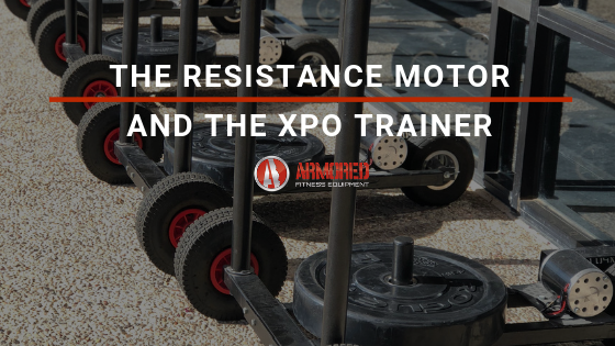The Resistance Motor and the XPO Trainer