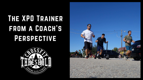 The XPO Trainer from a Coach's Perspective-CrossFit Threshold Miami