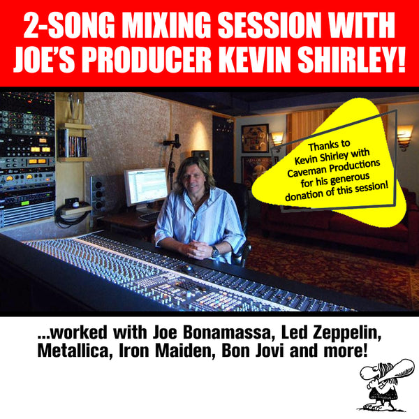 2-Song Mixing Session with Joe's Producer Kevin Shirley