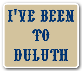I've been to Duluth