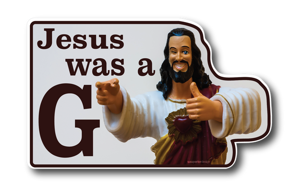 Jesus was a G Sticker
