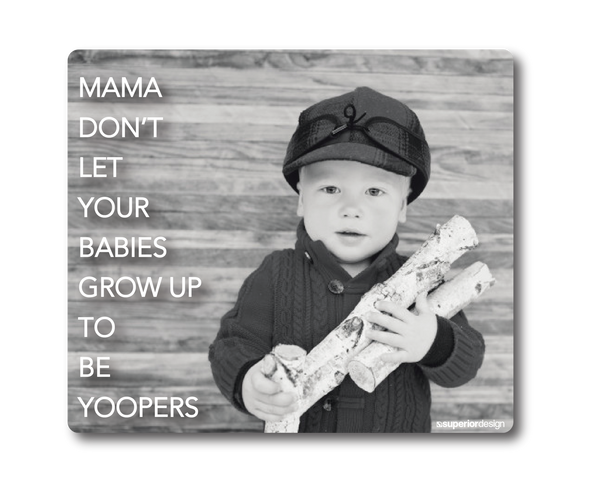 Don't Grow Up To Be Yoopers Sticker