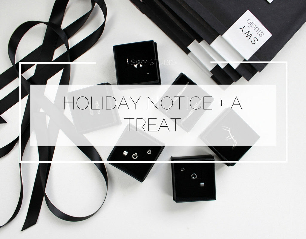 Holiday notice + a treat
