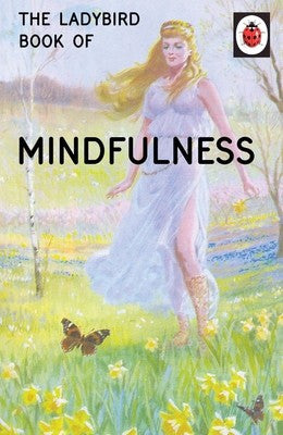 The Ladybird Book of Mindfulness - Ladybirds for Grown-Ups (Hardback)