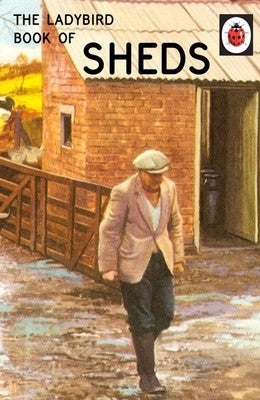 The Ladybird Book of the Shed - Ladybirds for Grown-Ups (Hardback)