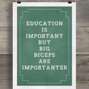 EDUCATION IS IMPORTANT BUT BIG BICEPS ARE IMPORTANTER - GREETING CARD