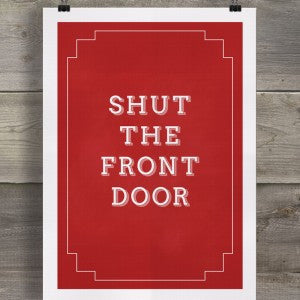 SHUT THE FRONT DOOR - GREETING CARD