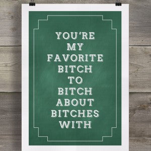 YOU'RE MY FAVOURITE BITCH - GREETING CARD