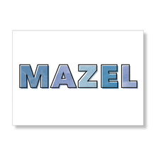 Load image into Gallery viewer, Mazel!