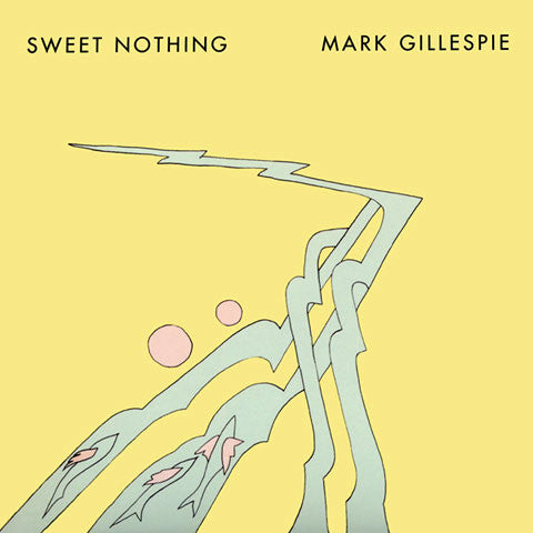 Mark Gillespie: Sweet Nothing