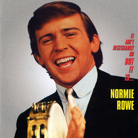 Normie Rowe & The Playboys - It Ain't Necessarily So, But It Is…