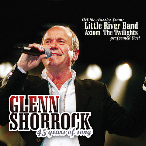 Glenn Shorrock: 45 Years Of Song