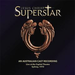 Jesus Christ Super Star - AN AUSTRALIAN CAST RECORDING • Live at the Capitol Theatre Sydney, 1973 • AVSCD083