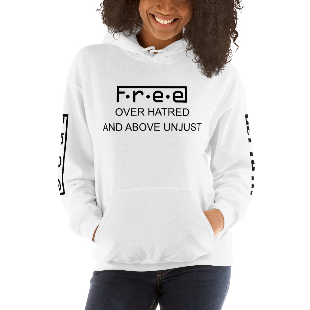 F.R.E.E. unisex hoodie over hatred