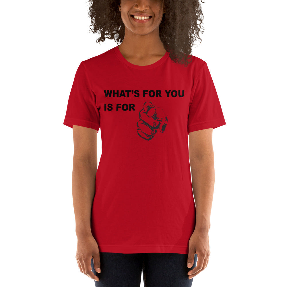 F.R.E.E what's for you unisex T-Shirt