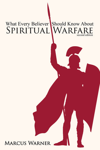 What Every Believer Should Know About Spiritual Warfare, 2nd Edition