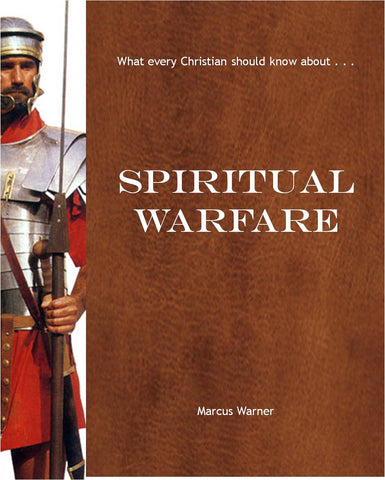 What Every Believer Should Know About Spiritual Warfare