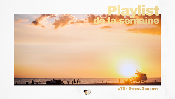 Playlist #76 - Sweet Summer