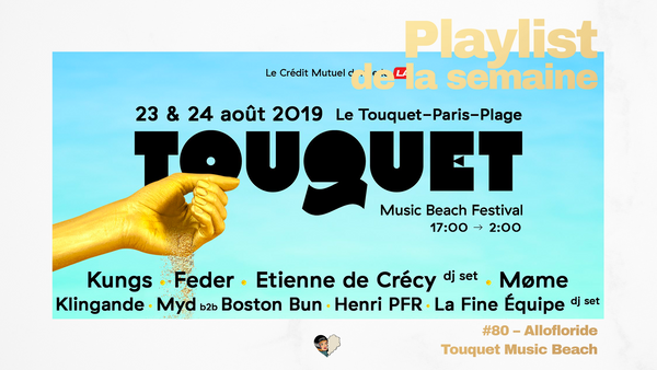 Playlist #80 - Touquet Music Beach Festival