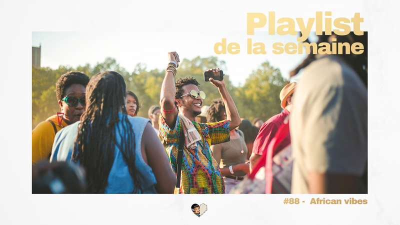 Playlist #88 African Vibes