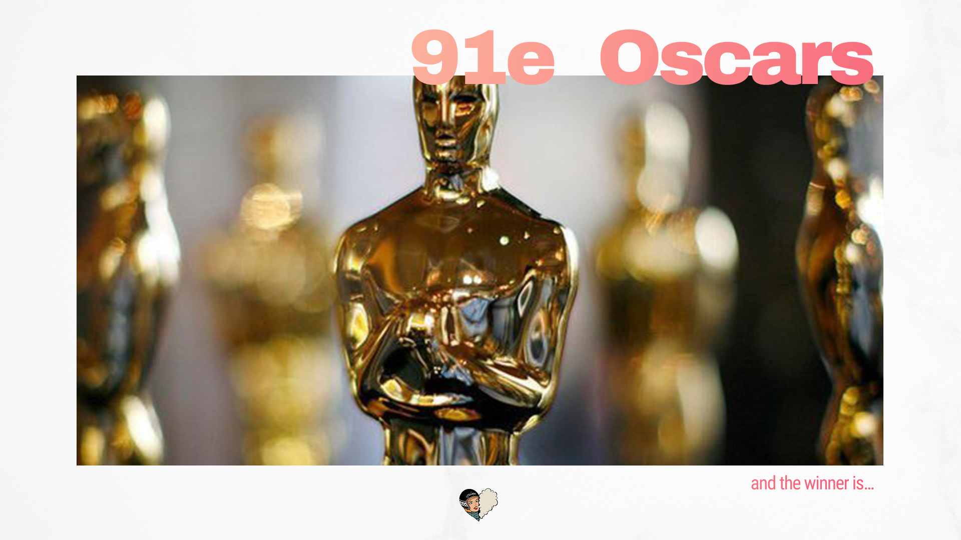 CINEMA - 91e édition des Oscars : and the winner is...