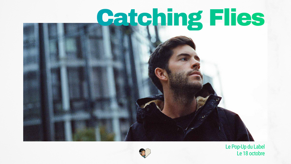 Catching Flies au : Le Pop-Up du Label