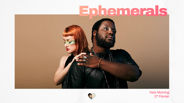 Ephemerals au New Morning