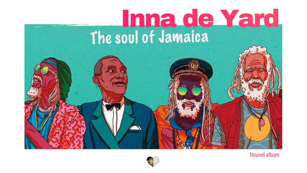 Un sublime nouvel album pour le collectif Inna de Yard