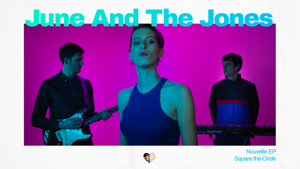 Nouvel EP de June And The Jones « Square the Circle »