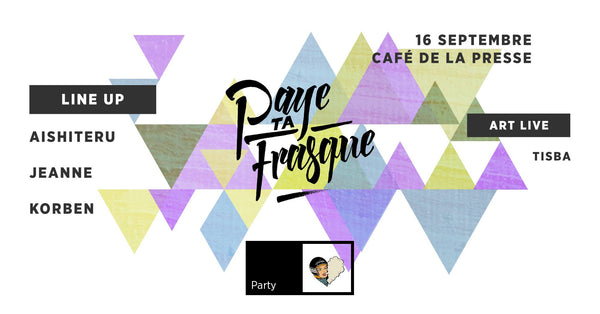 Paye Ta Frasque I Café de la Presse - House Party