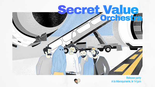 Secret Value Orchestra fait sa release party le 14 juin !