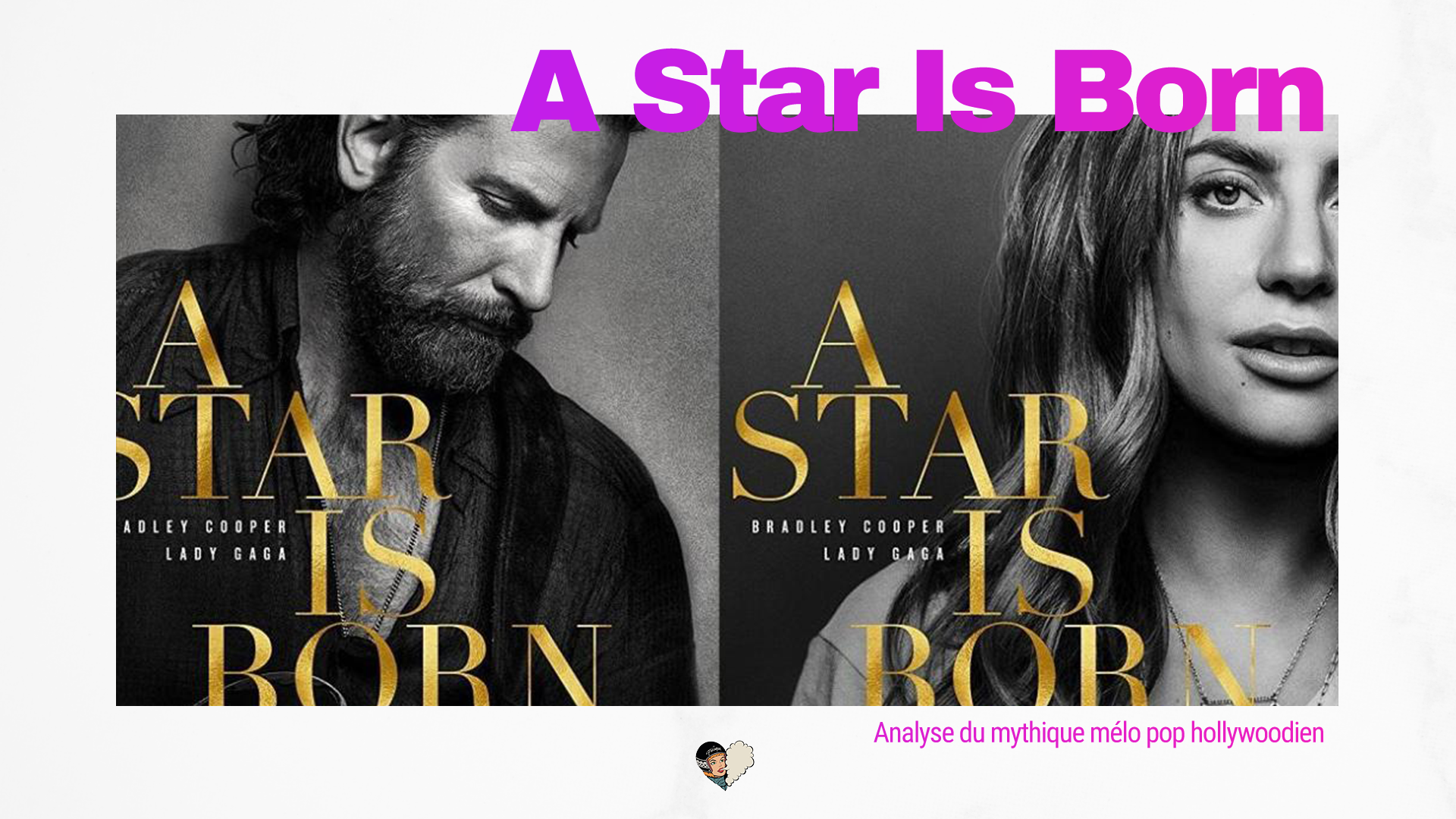 CINEMA - A Star Is Born : analyse du 3ème remake du mythique mélo pop hollywoodien