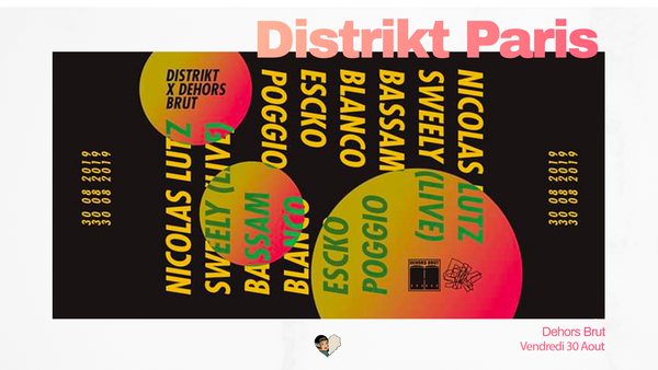 Distrikt Paris x Dehors Brut