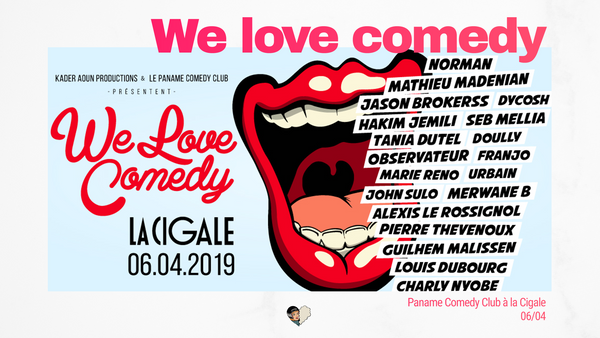 Paname Comedy Club : « We love comedy » fait la Cigale