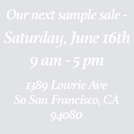 Sample sale June 16th 9 am - pm in south san francisco