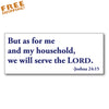 "JOSHUA 24:15 - 8"" Vinyl Sticker SERVE THE LORD Novelty"