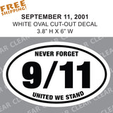 "9/11 OVAL 6"" September 11, 2001 NEVER FORGET Memorial 9-11Sticker"