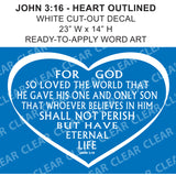 John 3:16 OUTLINED Heart JESUS BELIEVE Bible decal Cut-out sticker sign // car-home-garage // Ready-to-Apply