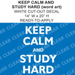 "KEEP CALM and STUDY HARD 20"" Cut-Out Vinyl Lettering Novelty"