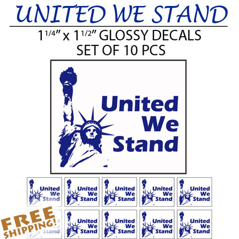 UNITED WE STAND w/ Statue of Liberty Vinyl Decal Glossy Stickers