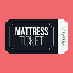 Mattress Assembly Ticket