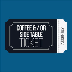 Coffee &/or Side Table Assembly Ticket