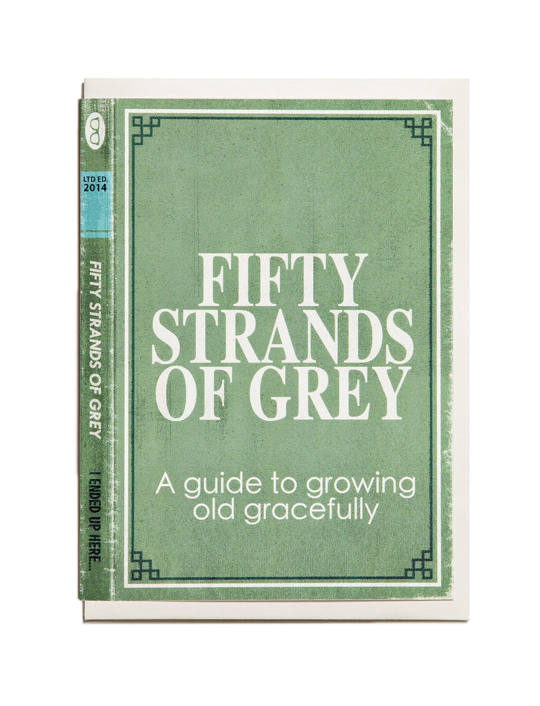 Fifty Strands of Grey A6 Greeting Card
