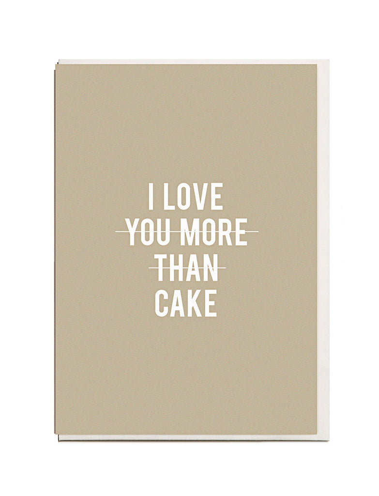 I Love You More Than Cake A6 Greeting Card
