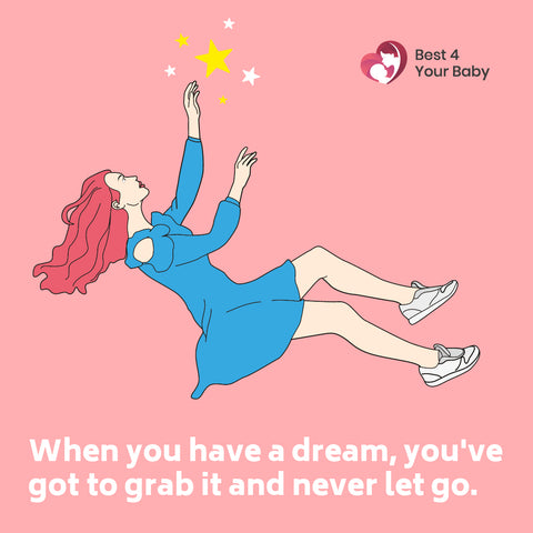 When you have a dream, you've got to grab it and never let go 10 The Best Motivational Quotes