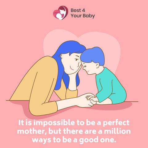 It is impossible to be a perfect mother, but there are a million ways to be a good one