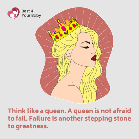 Think like a queen. A queen is not afraid to fail. Failure is another stepping stone to greatness 10 The Best Motivational Quotes
