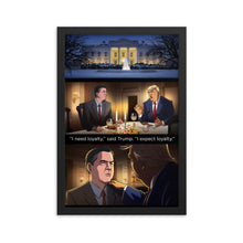 "Load image into Gallery viewer, ""I expect loyalty"" Framed Poster"