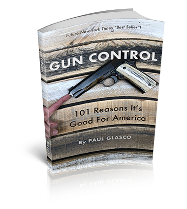 Gun Control: 101 Reasons It's Good For America